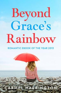 Beyond Grace's Rainbow (ebok) av Carmel Harri