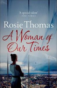 A Woman of Our Times (ebok) av Rosie Thomas
