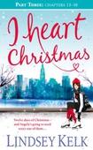 I Heart Christmas (Part Three: Chapters 13-18)