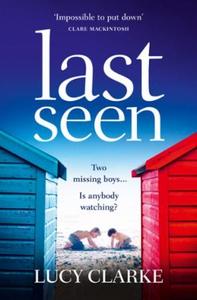 Last Seen (ebok) av Lucy Clarke