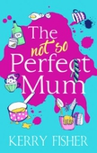 The Not So Perfect Mum