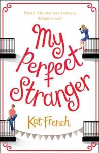 My Perfect Stranger (ebok) av Kat French