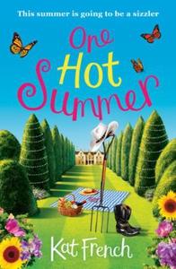 One hot summer (ebok) av Kat French