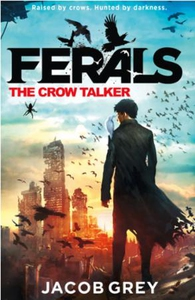 The Crow Talker (ebok) av Jacob Grey