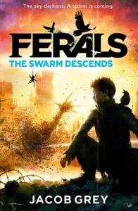 The Swarm Descends (ebok) av Jacob Grey