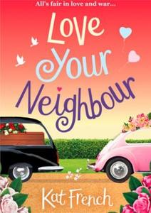 Love your neighbour (ebok) av Kat French