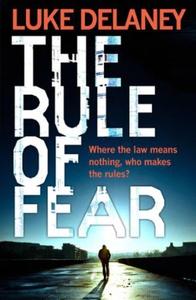 The Rule of Fear (ebok) av Luke Delaney