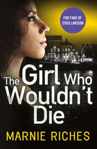 The Girl Who Wouldn't Die (ebok) av Marnie Ri