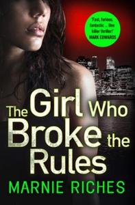 The Girl Who Broke the Rules (ebok) av Marnie
