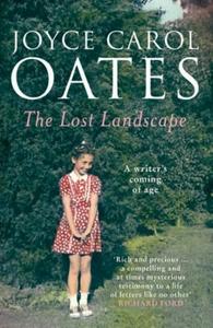 The Lost Landscape (ebok) av Joyce Carol Oate