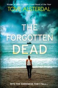 The Forgotten Dead (ebok) av Tove Alsterdal