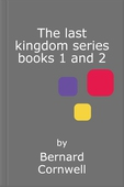 The last kingdom series books 1 and 2