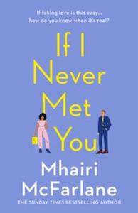 If I Never Met You (ebok) av Mhairi McFarlane