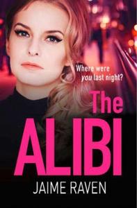 The Alibi (ebok) av Jaime Raven