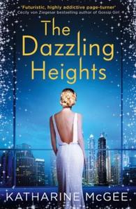 The Dazzling Heights (ebok) av Katharine McGe