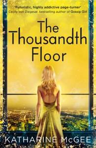 The Thousandth Floor (ebok) av Katharine McGe