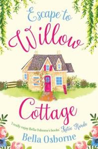 Escape to Willow Cottage (ebok) av Bella Osbo