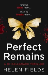 Perfect Remains (ebok) av Helen Fields