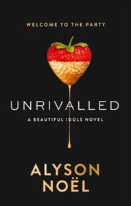 Unrivalled (ebok) av Alyson Noël, Alyson NoÃ«