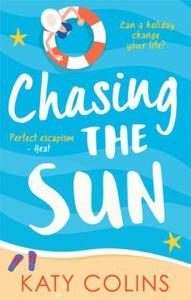 Chasing the Sun (ebok) av Katy Colins