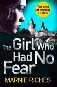 The Girl Who Had No Fear (ebok) av Marnie Ric
