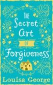 The Secret Art of Forgiveness
