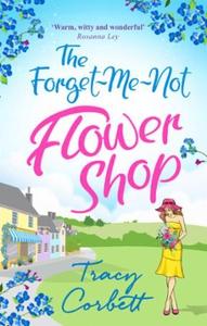 The Forget-Me-Not Flower Shop (ebok) av Tracy