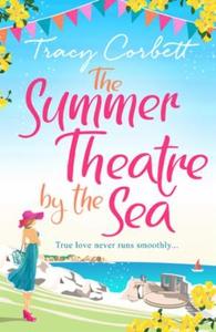 The Summer Theatre by the Sea (ebok) av Tracy