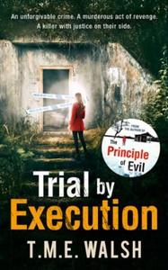 Trial by Execution (ebok) av T.M.E. Walsh