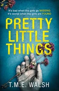 Pretty Little Things (ebok) av T.M.E. Walsh