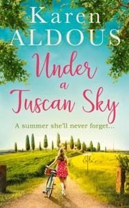 Under A Tuscan Sky (ebok) av Karen Aldous