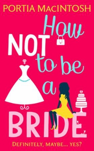 How Not to be a Bride (ebok) av Portia MacInt