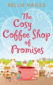 The Cosy Coffee Shop of Promises (ebok) av Ke