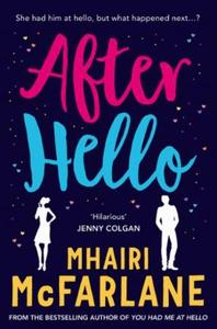 After Hello (ebok) av Mhairi McFarlane