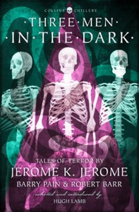 Three Men in the Dark (ebok) av Jerome K. Jer