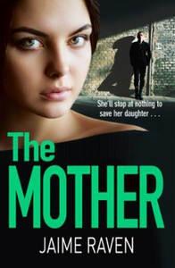 The Mother (ebok) av Jaime Raven