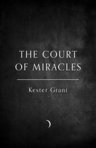 A Court of Miracles (ebok) av Kester Grant