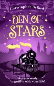Den of Stars (ebok) av Christopher Byford
