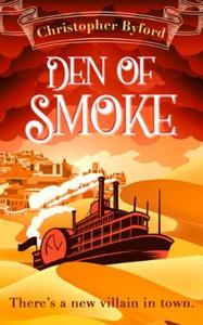Den of Smoke (ebok) av Christopher Byford
