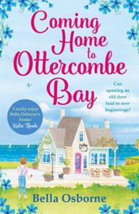 Coming Home to Ottercombe Bay (ebok) av Bella