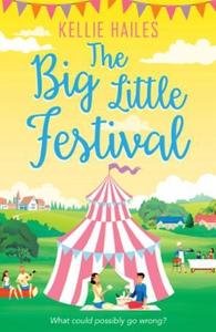The Big Little Festival (ebok) av Kellie Hail