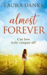 Almost Forever (ebok) av Laura Danks
