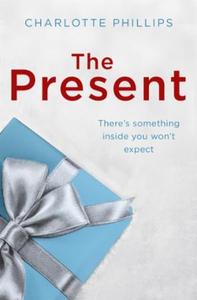 The Present (ebok) av Charlotte Phillips