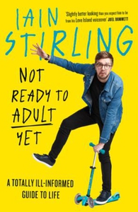 Not Ready to Adult Yet (ebok) av Iain Stirlin