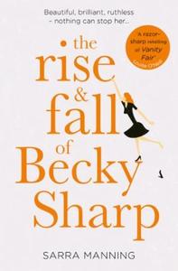 The Rise and Fall of Becky Sharp (ebok) av Sa