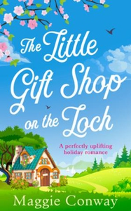 The Little Gift Shop on the Loch (ebok) av Ma