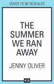 The Summer We Ran Away