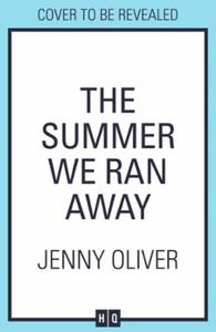 The Summer We Ran Away (ebok) av Jenny Oliver