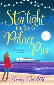 Starlight on the Palace Pier (ebok) av Tracy
