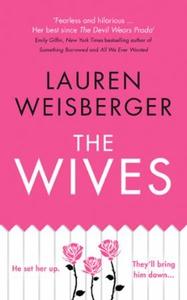 The Wives (ebok) av Lauren Weisberger